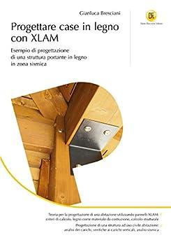 Progettare case in legno con xlam esempio di for Software di progettazione di case in legno