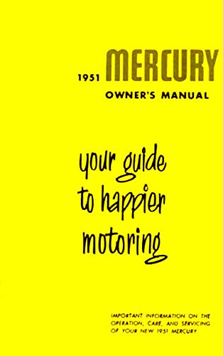 STEP-BY-STEP 1951 MERCURY MONTEREY & CUSTOM PASSENGER CAR OWNERS INSTRUCTION & OPERATING MANUAL - USERS GUIDE - FOR ALL MODELS, Coupes, Sedan, Convertible. - ()