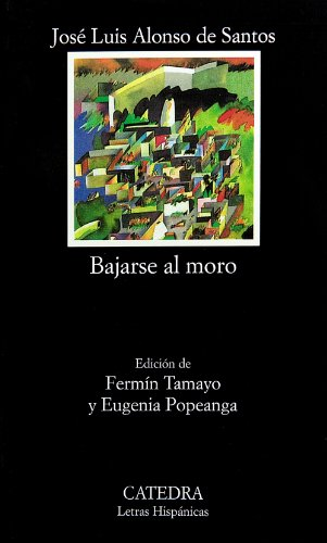 Bajarse al moro (COLECCION LETRAS HISPANICAS) (Spanish Edition)
