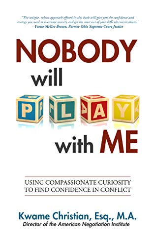 Nobody Will Play With Me: How To Use Compassionate Curiosity to Find Confidence in Conflict (Barriers To Communication In The Workplace Examples)