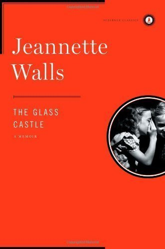 The Glass Castle: A Memoir by Walls, Jeannette unknown Edition [Hardcover(2009)]