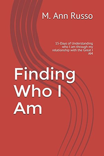 Finding Who I am: 15-Days of Understanding who I am through my relationship with the Great I AM