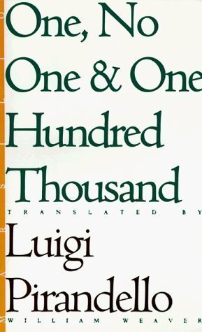 One, No One, and One Hundred Thousand (Eridanos library) by Pirandello, Luigi Reprint Edition (1992)
