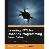 Learning ROS for Robotics Programming -
