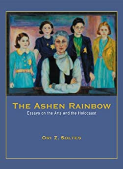 the ashen rainbow essays on the arts and the holocaust Anselm kiefer's visual and verbal artifacts  your ashen hair shulamite we scoop out a grave in the sky where it's  anselm kiefer art essay artistic.