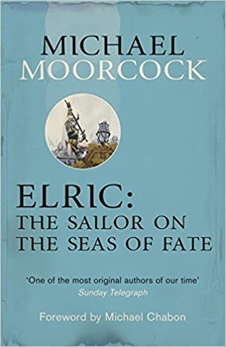 Téléchargez des ebooks pour mac Elric: The Sailor on the Seas of Fate by Michael Moorcock (2013-09-12) MOBI B01JXSSMKO by Michael Moorcock