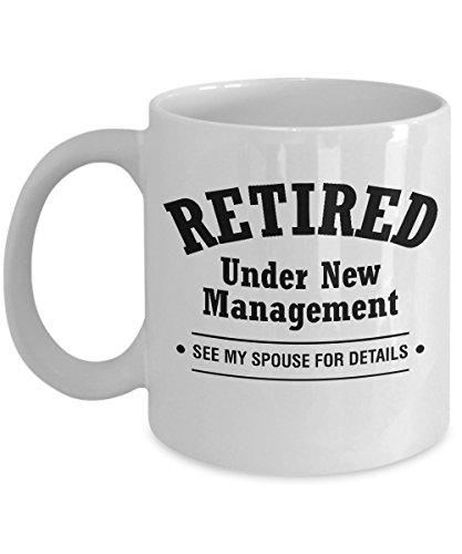 Retired Under New Management Funny Mug