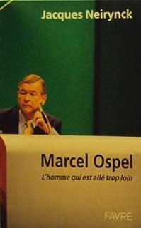 Marcel Ospel, l'homme qui est allé trop loin : ou comment réussir à brillamment échouer, Neirynck, Jacques