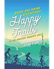Happy Trails: Biking and Hiking Adventures in the Greater Toronto Area