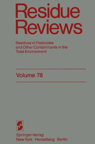 Residue Reviews: Residues of Pesticides and Other Contaminants in the Total Environment (Reviews of Environmental Contamination and Toxicology) (Journal Of Basic And Applied Plant Sciences)