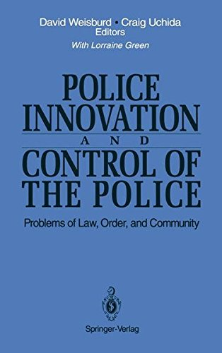 Police Innovation and Control of the Police: Problems of Law, Order, and Community (Ima Volumes in Mathematics and Its)