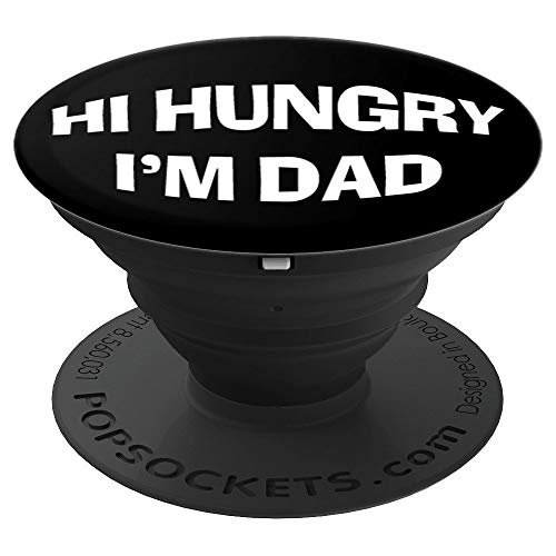 Hi Hungry I'm Dad Corny Father Joke - PopSockets Grip and Stand for Phones and Tablets
