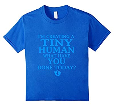Funny Maternity Shirt Creating Tiny Human Blue