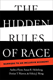 The Hidden Rules of Race: Barriers to an Inclusive Economy (Cambridge Studies in Stratification Economics: Economics and Social Identity)