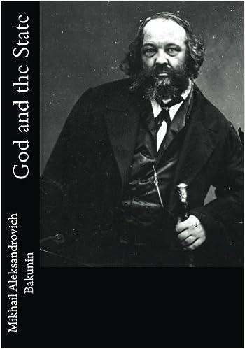584c70a16 God and the State: Mikhail Aleksandrovich Bakunin, Benjamin Ricketson  Tucker: 9781548059651: Amazon.com: Books