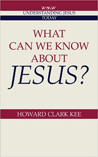 What Can We Know About Jesus? (Understanding Jesus Today)