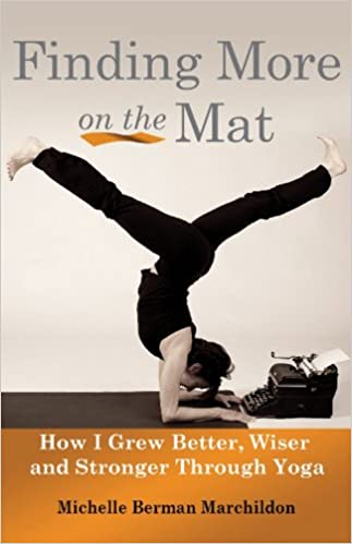 Finding More on the Mat: How I Grew Better, Wiser and ...