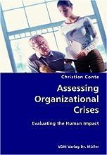 Assessing Organizational Crises- Evaluating the Human Impact
