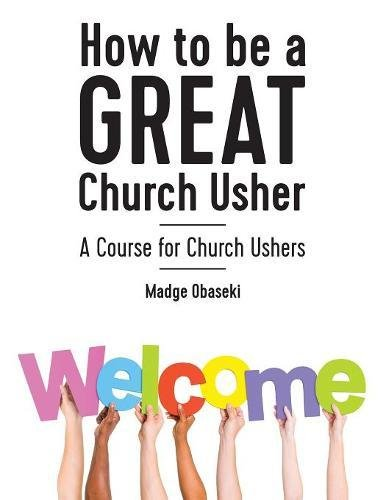 How to Be a Great Church Usher: A Course for Church Ushers ebook