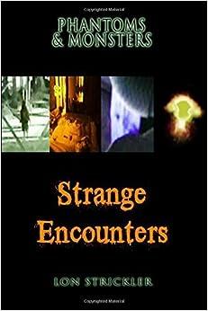 Phantoms & Monsters: Strange Encounters by Lon Strickler (2016-03-08)