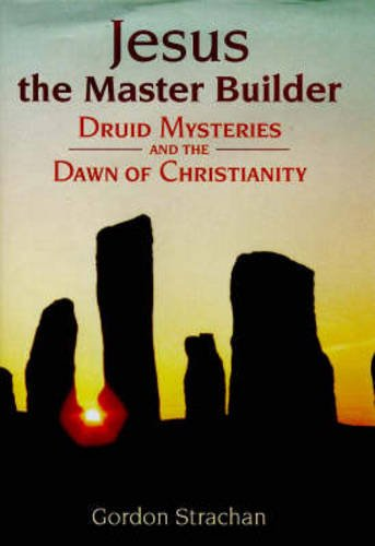 Jesus, the Master Builder: Druid Mysteries and the Dawn of Christianity by Brand: Floris Books