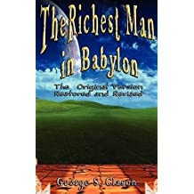 Richest Man in Babylon (Hardcover - Revised Ed.)--by George Samuel Clason [2007 Edition]