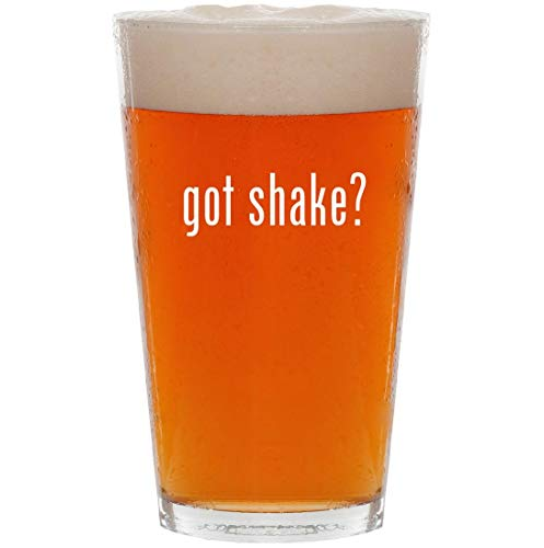 got shake? - 16oz Pint Beer Glass