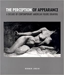 Book The Perception of Appearance: A Decade of Contemporary American Figure Drawing by Lundin Norman (2003-02-01)