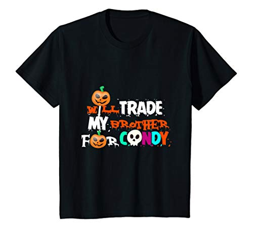 Kids I Will trade Brother for Candy Funny Halloween Design Girls T-Shirt