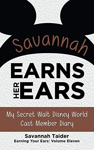 ars: My Secret Walt Disney World Cast Member Diary (Earning Your Ears Book 11) ()