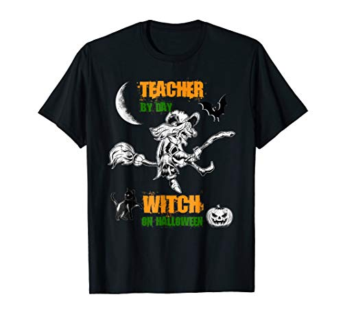 Teacher By Day Witch On Halloween Tshirt Funny