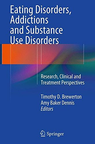 Eating Disorders, Addictions and Substance Use Disorders: Research, Clinical and Treatment Perspectives