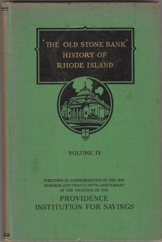The Old Stone Bank History of Rhode Island, Volume IV ()