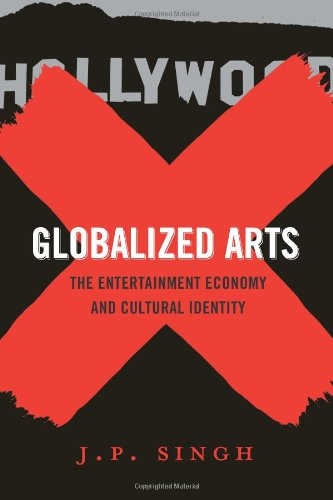 Download Globalized Arts: The Entertainment Economy and Cultural Identity pdf epub