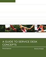 A Guide to Service Desk Concepts, 3rd Edition Front Cover