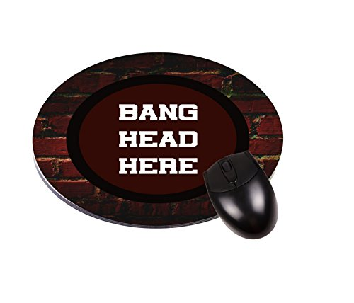"""Bang Head Here""-Round Mouse pad - Stylish, durable office accessory and gift"