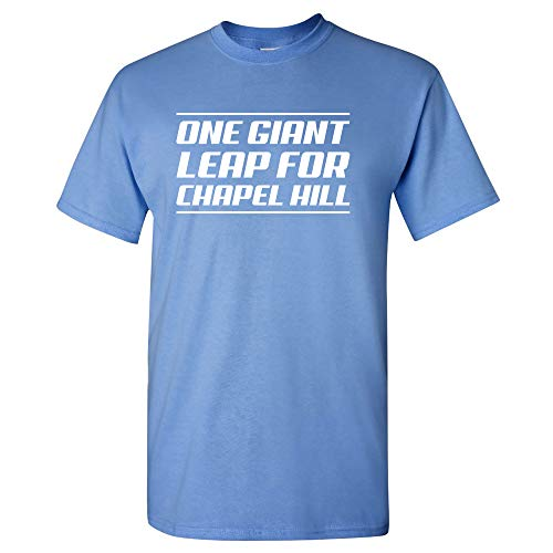 One Giant Leap for Chapel Hill - Sports College City Pride Alumni Team T Shirt - Medium - Carolina Blue]()