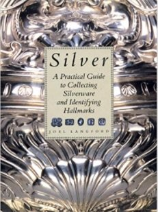 Silver: A Practical Guide to Collecting Silverware and Identifying Hallmarks ()