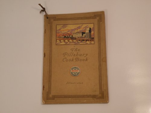 The Original 1914 Pillsbury Cook Book Illustrated