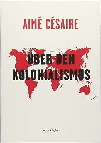 über Den Kolonialismus Amazonde Aimé Césaire Heribert Becker Bücher