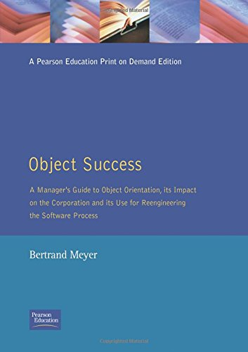 Object Success : A Manager's Guide to Object-Oriented Technology And Its Impact On the Corporation (PRENTICE HALL OBJECT-ORIENTED SERIES) by Prentice Hall PTR
