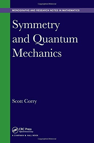 Symmetry and Quantum Mechanics (Chapman & Hall/CRC Monographs and Research Notes in Mathematics)