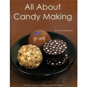 All About Candy Making Another Country Kitchen Sweetart Book No 60 2360