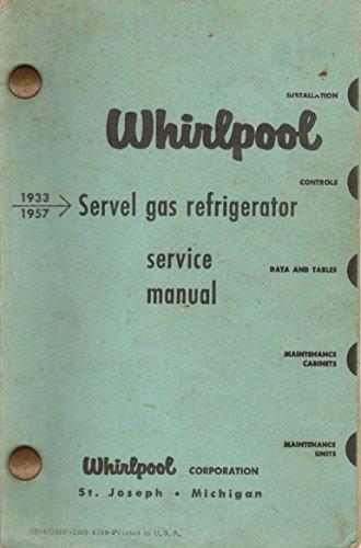 (SERVEL GAS REFRIGERATOR SERVICE MANUAL 1933 - 1957)