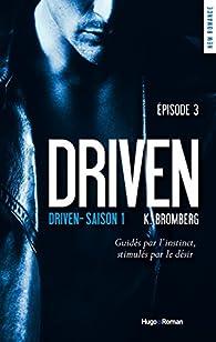 Driven - saison 1 Episode 3 par K. Bromberg