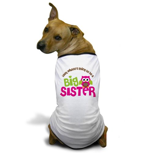 CafePress Unique DesignLook Who's Going to be a Big Sister Owl Dog T-Shir