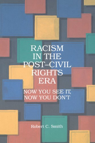 Racism in the Post Civil Rights Era: Now You See It, Now You Don't (Suny Series in Afro-American - York In Now New