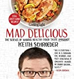 download ebook the science of making healthy food taste amazing cooking light mad delicious (hardback) - common pdf epub