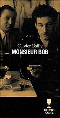 Monsieur Bob par OIivier Bailly (II)