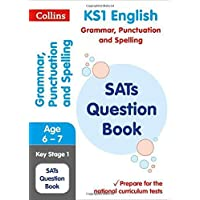 KS1 Grammar, Punctuation and Spelling SATs Question Book: Key Stage 1 (Collins KS1 SATs Practice)